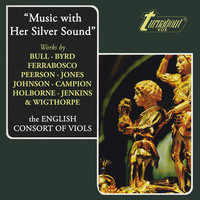 Thumbnail for the English Consort of Viols - Music With Her Silver Sound link, provided by host site