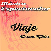 Thumbnail for the Werner Müller - Música Espectacular, Viaje link, provided by host site