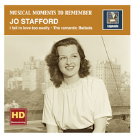 Thumbnail for the Jo Stafford - Musical Moments to remember: I fall in love too easily – The romantic Ballads of Jo Stafford (HD Remastered 2016) link, provided by host site