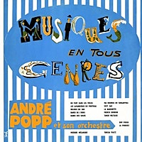 Thumbnail for the Andre Popp - Musiques en tous genres link, provided by host site