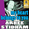 Thumbnail for the Arbee Stidham - My Heart Belongs to You (Digitally Remastered) link, provided by host site
