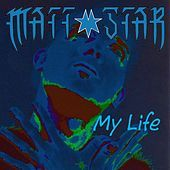 Thumbnail for the Matt Star - My Life link, provided by host site