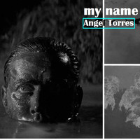 Thumbnail for the Angel Torres - My Name link, provided by host site