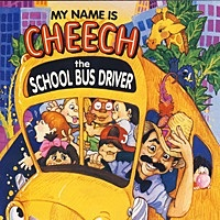 Thumbnail for the Cheech Marin - My Name Is Cheech the School Bus Driver link, provided by host site