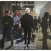 Thumbnail for the Michael Ward - My Neighborhood link, provided by host site