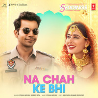 "Thumbnail for the Vishal Mishra - Na Chah Ke Bhi (From ""5 Weddings"") link, provided by host site"