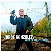 Thumbnail for the Jorge González - Nada es para siempre link, provided by host site