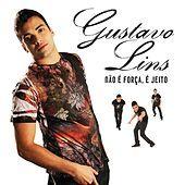Thumbnail for the Gustavo Lins - Não é Força, é Jeito link, provided by host site