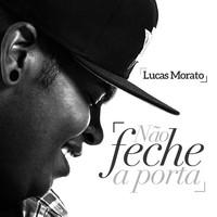 Thumbnail for the Lucas Morato - Não Feche a Porta (Single) link, provided by host site