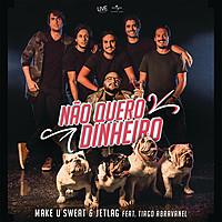 Thumbnail for the Make U Sweat - Não Quero Dinheiro (Só Quero Amar) link, provided by host site