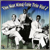 Thumbnail for the Nat King Cole Trio - Nat King Cole Trio - Vol#2 link, provided by host site