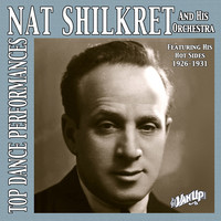 Thumbnail for the Nat Shilkret - Nat Shilkret & His Orchestra, 1926-31 link, provided by host site
