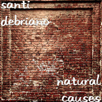 Thumbnail for the Santi DeBriano - Natural Causes link, provided by host site