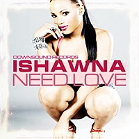 Thumbnail for the Ishawna - Need Love link, provided by host site