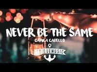 Never be the same lyrics thumb
