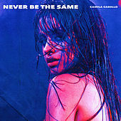 Never be the same radio edit 5a15f508 8d62 4162 8493 08946463315d thumb