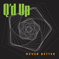 Thumbnail for the Q'd Up - Never Better link, provided by host site