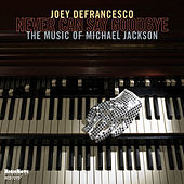 Thumbnail for the Joey DeFrancesco - Never Can Say Goodbye link, provided by host site