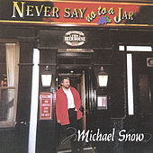 Thumbnail for the Michael Snow - Never Say No To A Jar link, provided by host site