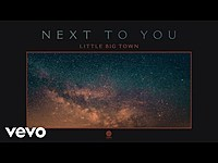 Thumbnail for the Little Big Town - Next To You link, provided by host site