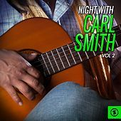 Thumbnail for the Carl Smith - Night With Carl Smith, Vol. 2 link, provided by host site
