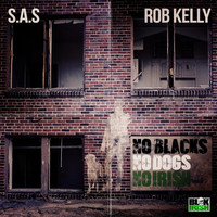 Thumbnail for the Rob Kelly - No Blacks No Dogs No Irish link, provided by host site
