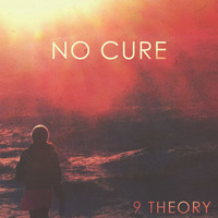 Thumbnail for the 9 Theory - No Cure link, provided by host site