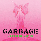 Thumbnail for the Garbage - No Gods No Masters link, provided by host site