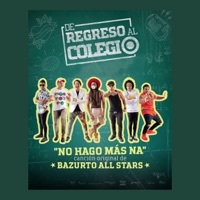 Thumbnail for the Bazurto All Stars - No Hago Más Na (De Regreso al Colegio) link, provided by host site