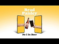 Thumbnail for the Brad Paisley - No I in Beer link, provided by host site