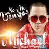 """Thumbnail for the Michael """"El Nuevo Prospecto"""" - No Me Vengas link, provided by host site"""