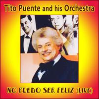 Thumbnail for the Tito Puente & His Orchestra - No Puedo Ser Feliz (En Vivo) link, provided by host site