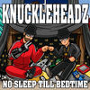 Thumbnail for the The Knuckleheadz - No Sleep Till Bedtime link, provided by host site
