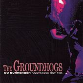 Thumbnail for the The Groundhogs - No Surrender - Razors Edge Tour 1985 link, provided by host site