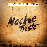 Thumbnail for the Ken-Y - Noche Triste link, provided by host site