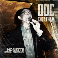 Thumbnail for the Doc Cheatham - Nonette in Rare Rehearsal link, provided by host site