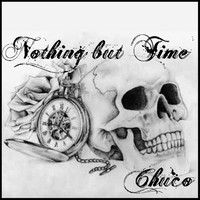 Thumbnail for the Chuco - Nothing But Time link, provided by host site