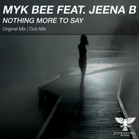 Thumbnail for the Myk Bee - Nothing More To Say link, provided by host site