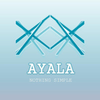 Thumbnail for the Ayala - Nothing Simple link, provided by host site