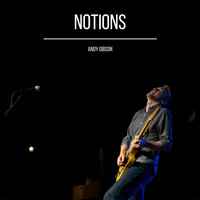Thumbnail for the Andy Gibson - Notions link, provided by host site