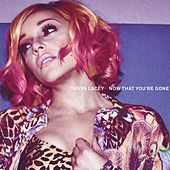 Thumbnail for the Tanya Lacey - Now That You're Gone (Radio Edit) link, provided by host site