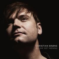Thumbnail for the Christian Brøns - Nu Gir' det Mening link, provided by host site