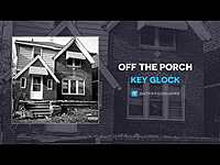 Thumbnail for the Key Glock - Off The Porch link, provided by host site