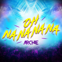 Thumbnail for the Archie - Oh Na Na Na Na link, provided by host site