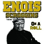 Thumbnail for the Enois Scroggins - On a Roll link, provided by host site