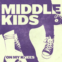 Thumbnail for the Middle Kids - On My Knees link, provided by host site
