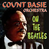 Thumbnail for the The Count Basie Orchestra - On The Beatles link, provided by host site