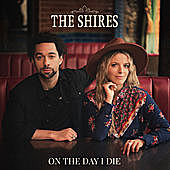 Thumbnail for the The Shires - On the Day I Die link, provided by host site