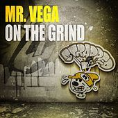 Thumbnail for the Mr. Vega - On The Grind link, provided by host site