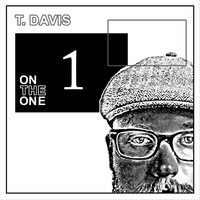 Thumbnail for the T. Davis - On the One link, provided by host site